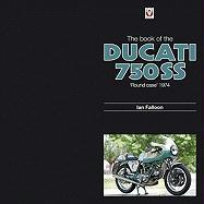 The Book of Ducati 750 SS: Round-Case 1974
