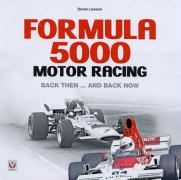 Formula 5000 Motor Racing: Back Then... and Back Now