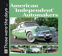 American 'Independent' Automakers: AMC to Willys 1945 to 1960