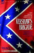 Kershaw's Brigade - Volume 2 - South Carolina's Regiments in the American Civil War - At the Wilderness, Cold Harbour, Petersburg, the Shenandoah Vall