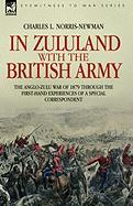 In Zululand with the British Army - The Anglo-Zulu War of 1879 Through the First-Hand Experiences of a Special Correspondent