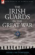The Irish Guards in the Great War - Volume 1 - The First Battalion