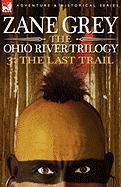 The Ohio River Trilogy 3: The Last Trail
