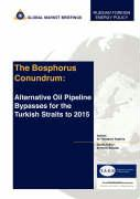 The Bosphorus Conundrum: Alternative Oil Pipeline By-Passes for the Turkish Straits to 2015