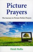 Picture Prayers: The Journey to Picture Perfect Prayers