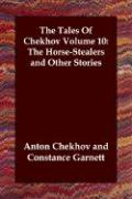The Tales of Chekhov, Volume 10: The Horse-Stealers and Other Stories