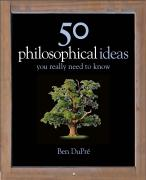 50 Philosophy Ideas You Really Should Know