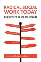 Radical Social Work Today: Social Work at the Crossroads