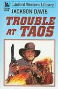 Trouble at Taos
