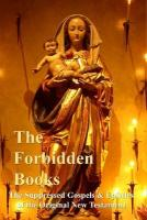 The Forbidden Books - The Suppressed Gospels & Epistles of the Original New Testament - Hardback