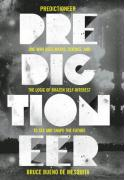 Predictioneer One Who Uses Maths, Science and the Logic of Brazen Self-interest to See and Shape the Future by Bueno de Mesquita, Bruce ( Author ) ON Sep-03-2009, Hardback
