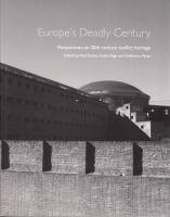 Europe's Deadly Century: Perspectives on 20th-Century Conflict Heritage