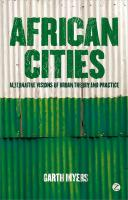African Cities: Alternative Visions of Urban Theory and Practice