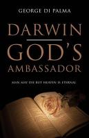 Darwin: God's Ambassador. by George Di Palma