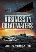 Business in Great Waters: The U-Boat Wars, 1916-1945