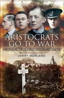 Aristocrats Go to War: Uncovering the Zillebeke Cemetery