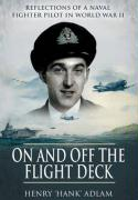 On and Off the Flight Deck: Reflections of a Naval Fighter Pilot in World War II