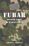 Fubar: Soldier Slang of World War II