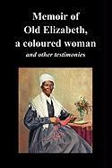 Memoir of Old Elizabeth, a Coloured Woman and Other Testimonies of Women Slaves