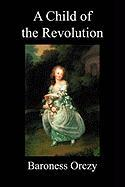 A Child of the Revolution (Paperback)