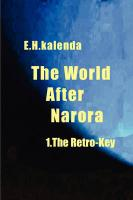 The World After Narora - 1.the Retro-Key