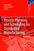 Process Planning and Scheduling for Distributed Manufacturing