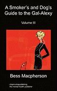 A Smoker's and Dog's Guide to the Gal-Alexy Volume III