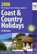 Coast & Country Holidays in Britain: The Original Farm Holiday Guide