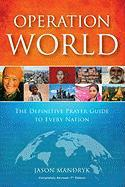 Operation World - Hb 7th Edition: The Definitive Prayer Guide to Every Nation