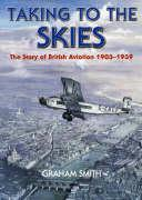 Taking to the Skies: The Early Years of British Aviation