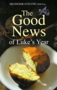 The Good News of Luke's Year: New Revised Edition
