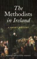 The Methodists in Ireland: A Short History