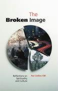 The Broken Image: Reflections on Spirituality and Culture