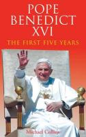 Pope Benedict XVI: The First Five Years