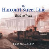 The Harcourt Street Line: Back on Track