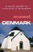 Denmark - Culture Smart!: A Quick Guide to Customs & Etiquette