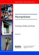 Fluoropolymers - Technology, Markets and Trends