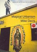 Magical Urbanism: Latinos Reinvent the US City