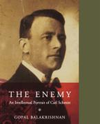 The Enemy: An Intellectual Portrait of Carl Schmitt