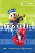 Lucas on Life