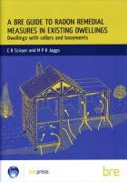 A Bre Guide to Radon Remedial Measures in Existing Dwellings: Dwellings with Cellars and Basements (Br 343)