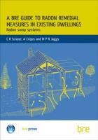 A Bre Guide to Radon Remedial Measures in Existing Dwellings: Radon Sump Systems (Bre 227)
