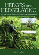 Hedges and Hedgelaying: A Guide to Planting, Management and Conservation
