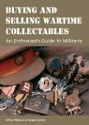Buying and Selling Wartime Collectables: An Enthusiast's Guide to Militaria