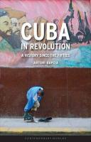 Cuba in Revolution: A History Since the Fifties