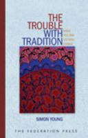 The Trouble with Tradition: Native Title and Cultural Change