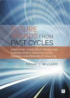 Future Trends from Past Cyles: Identifying Share Price Trends and Turning Points Through Cycle, Channel and Probability Analysis