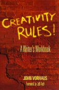 Creativity Rules!: A Writer's Workbook