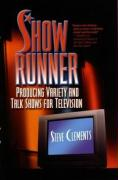 Show Runner: Producing Variety and Talk Shows for Television