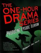 The One-Hour Drama Series: Producing Episodic Television